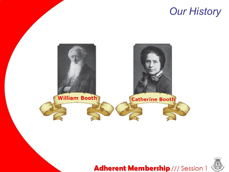 Our History Adherent Membership /// Session 1 Catherine Booth