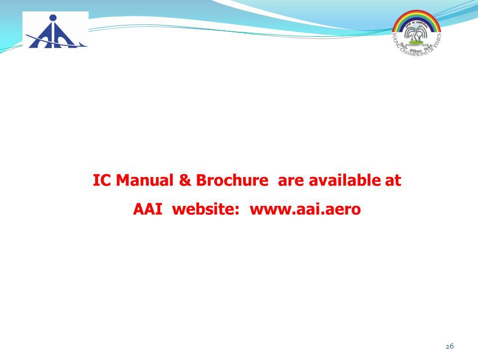 IC Manual & Brochure are available at AAI website: www.aai.aero