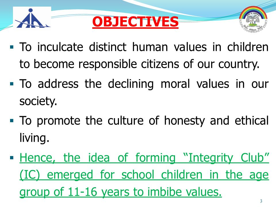 OBJECTIVES To inculcate distinct human values in children to become responsible citizens of our country.
