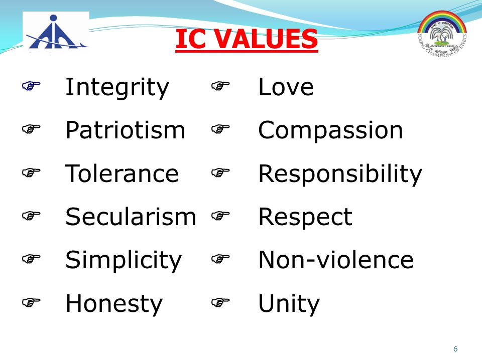 IC VALUES F Integrity F Love F Patriotism F Compassion