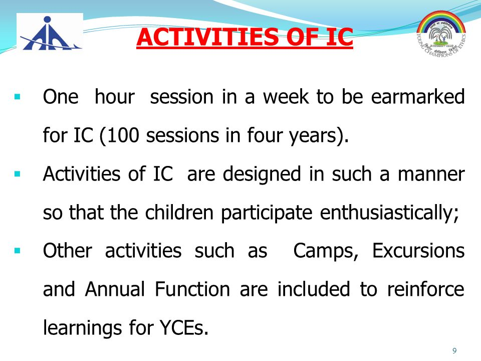 ACTIVITIES OF IC One hour session in a week to be earmarked for IC (100 sessions in four years).