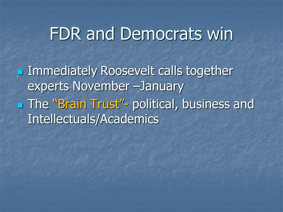 FDR and Democrats win Immediately Roosevelt calls together experts November –January.