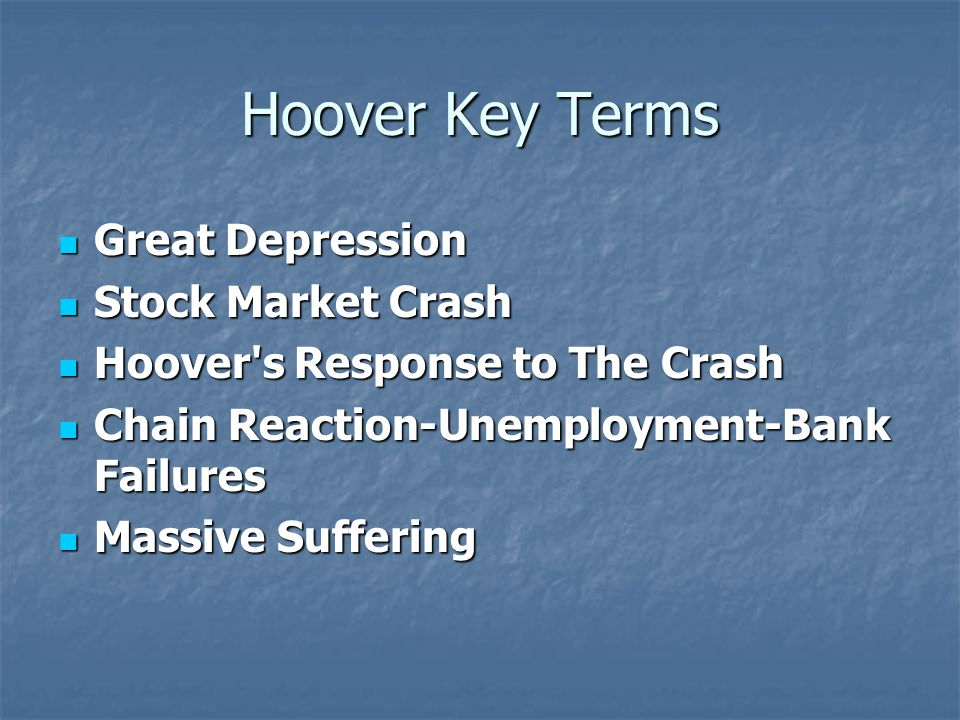 Hoover Key Terms Great Depression Stock Market Crash