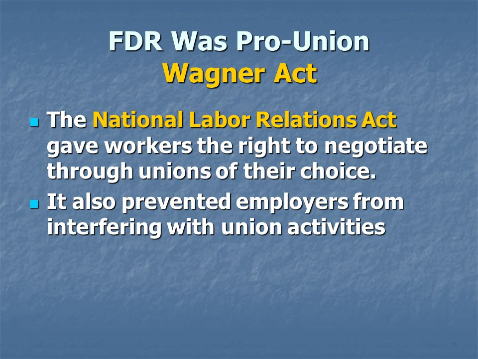 FDR Was Pro-Union Wagner Act