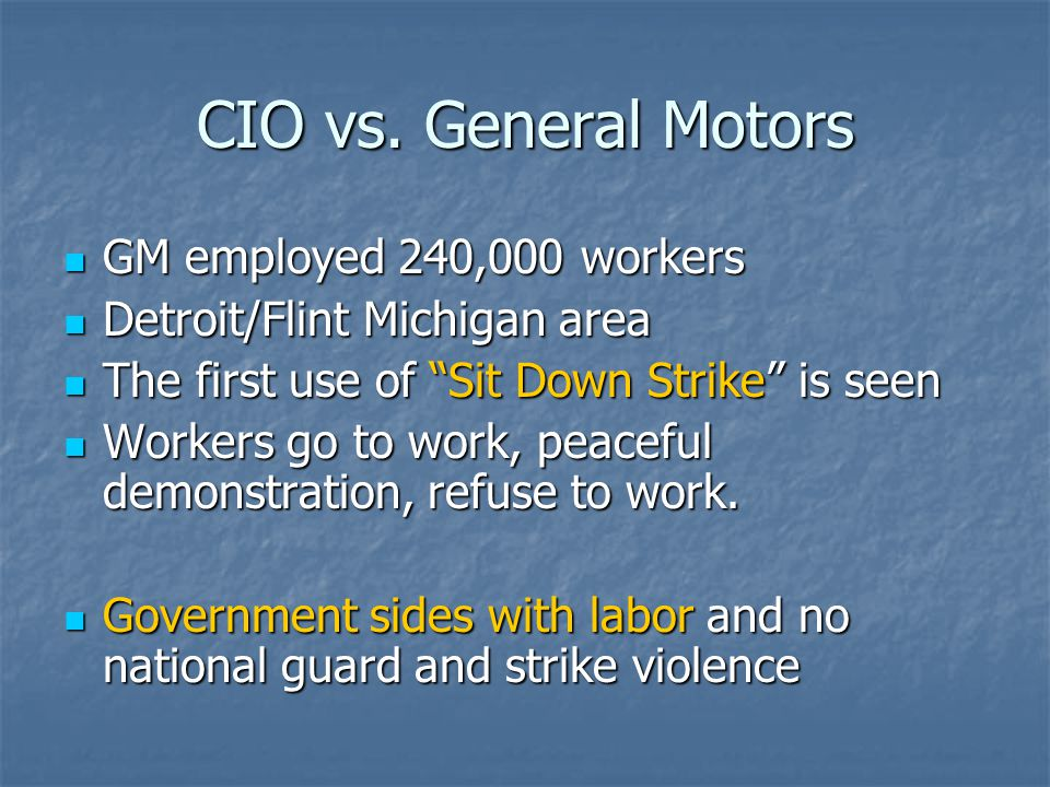 CIO vs. General Motors GM employed 240,000 workers