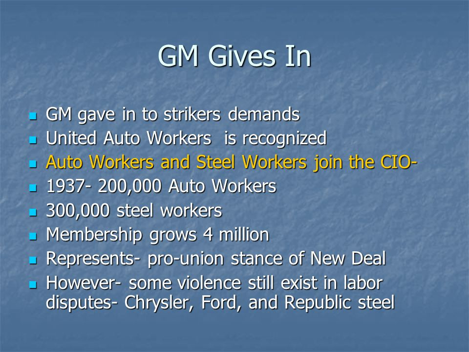 GM Gives In GM gave in to strikers demands