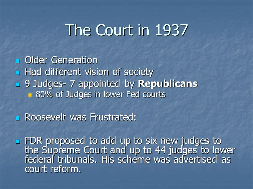 The Court in 1937 Older Generation Had different vision of society