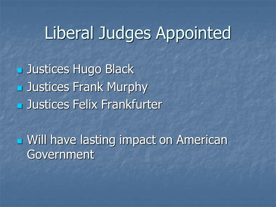Liberal Judges Appointed