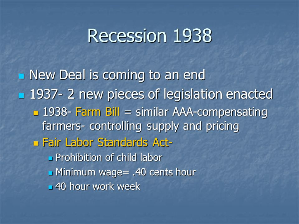 Recession 1938 New Deal is coming to an end