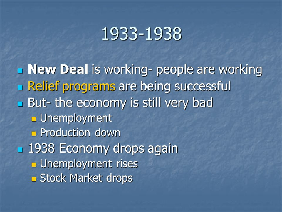 1933-1938 New Deal is working- people are working