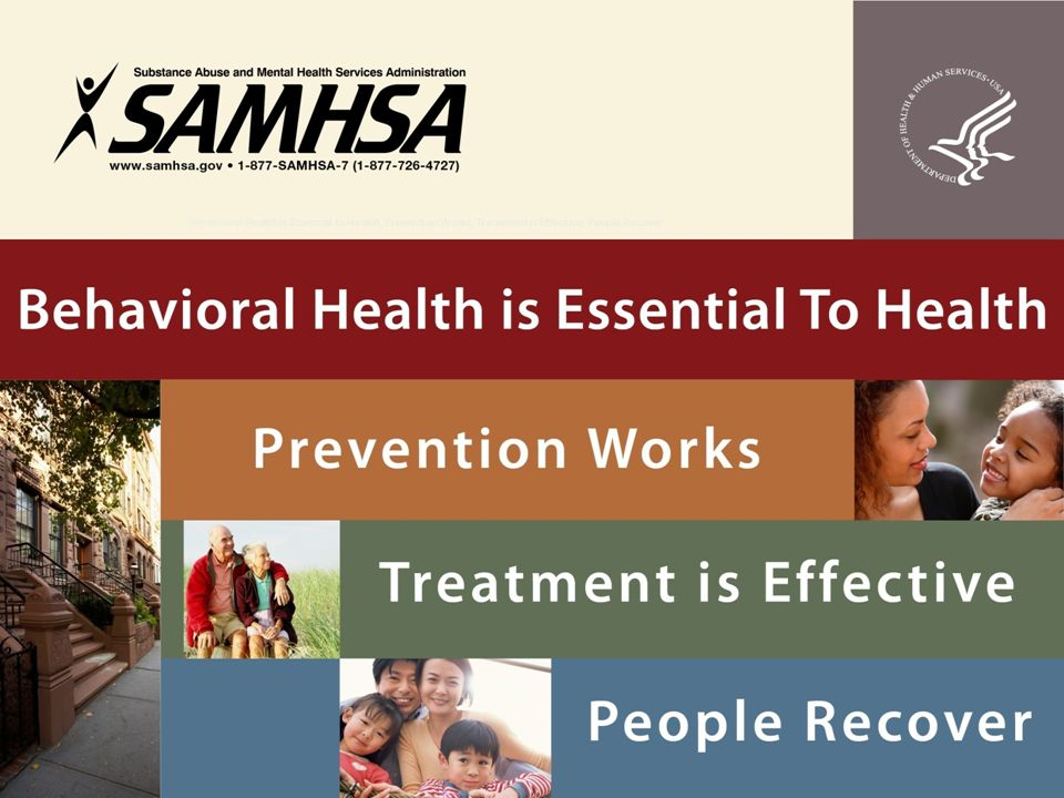 Behavioral Health is Essential to Health, Prevention Works, Treatment is Effective, People Recover