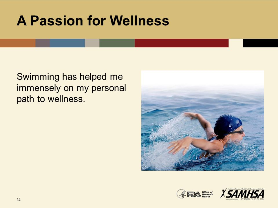 A Passion for Wellness Swimming has helped me immensely on my personal path to wellness.
