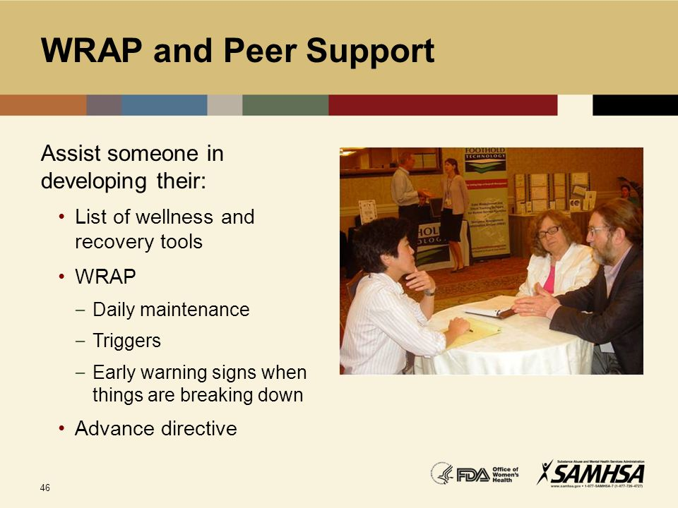WRAP and Peer Support Assist someone in developing their: