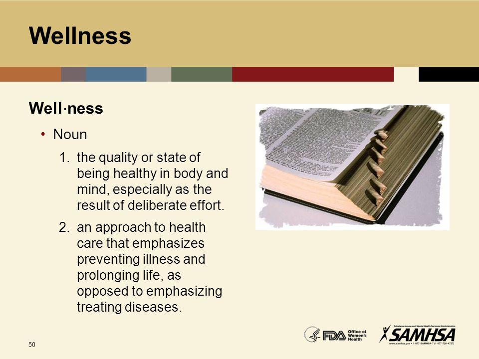 Wellness Well⋅ness Noun