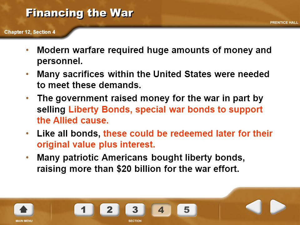 Financing the War Chapter 12, Section 4. Modern warfare required huge amounts of money and personnel.