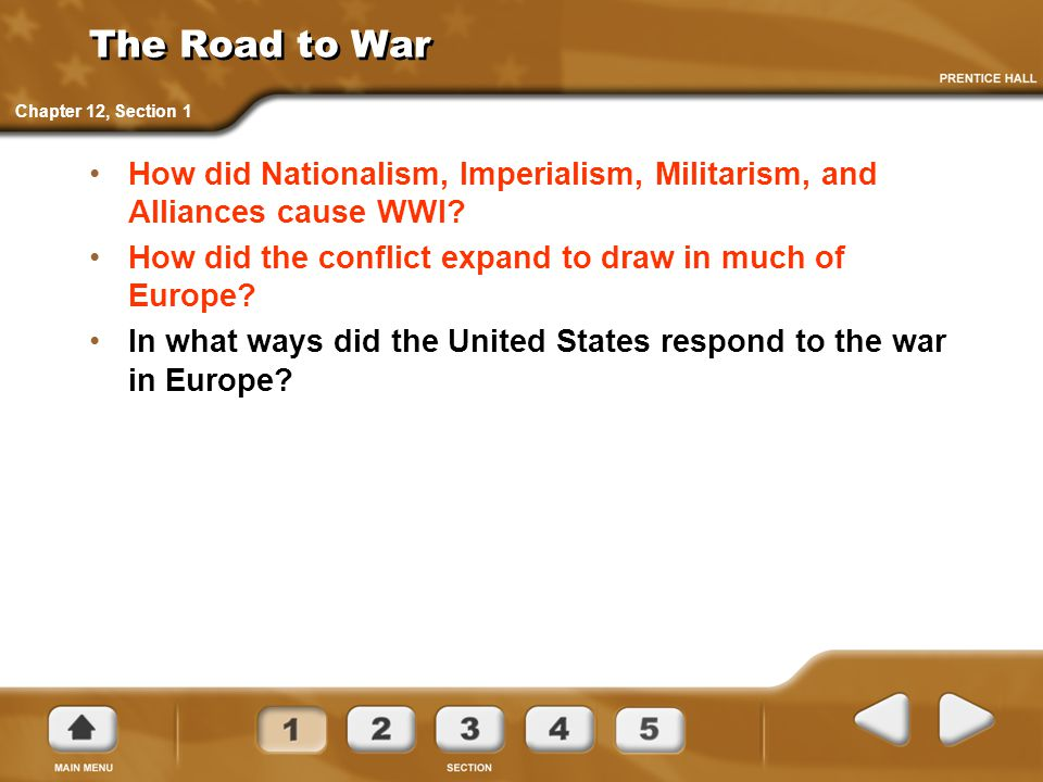 The Road to War Chapter 12, Section 1. How did Nationalism, Imperialism, Militarism, and Alliances cause WWI