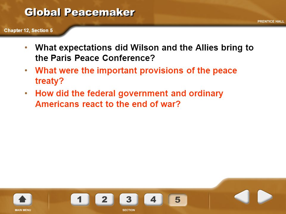 Global Peacemaker Chapter 12, Section 5. What expectations did Wilson and the Allies bring to the Paris Peace Conference