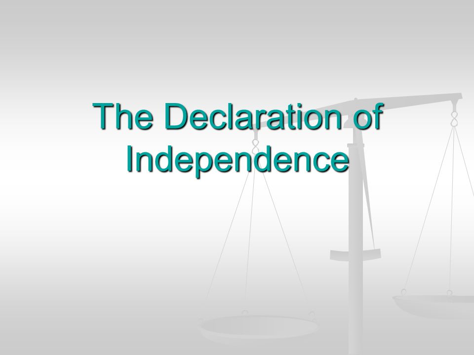 the declaration of independence shapes our way of life Chapter 5 test 2 study play according to john locke and the declaration of independence, our rights are natural the idea that language shapes.