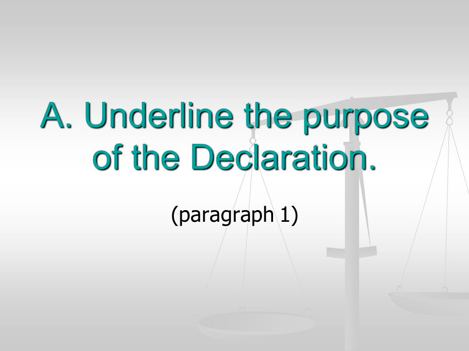 A. Underline the purpose of the Declaration.
