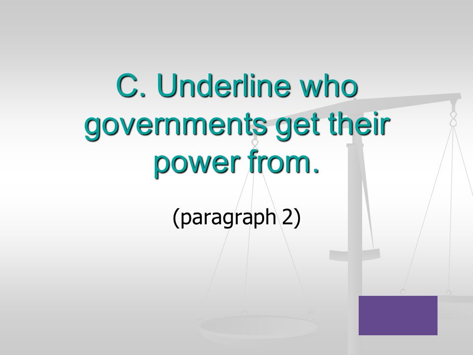 C. Underline who governments get their power from.