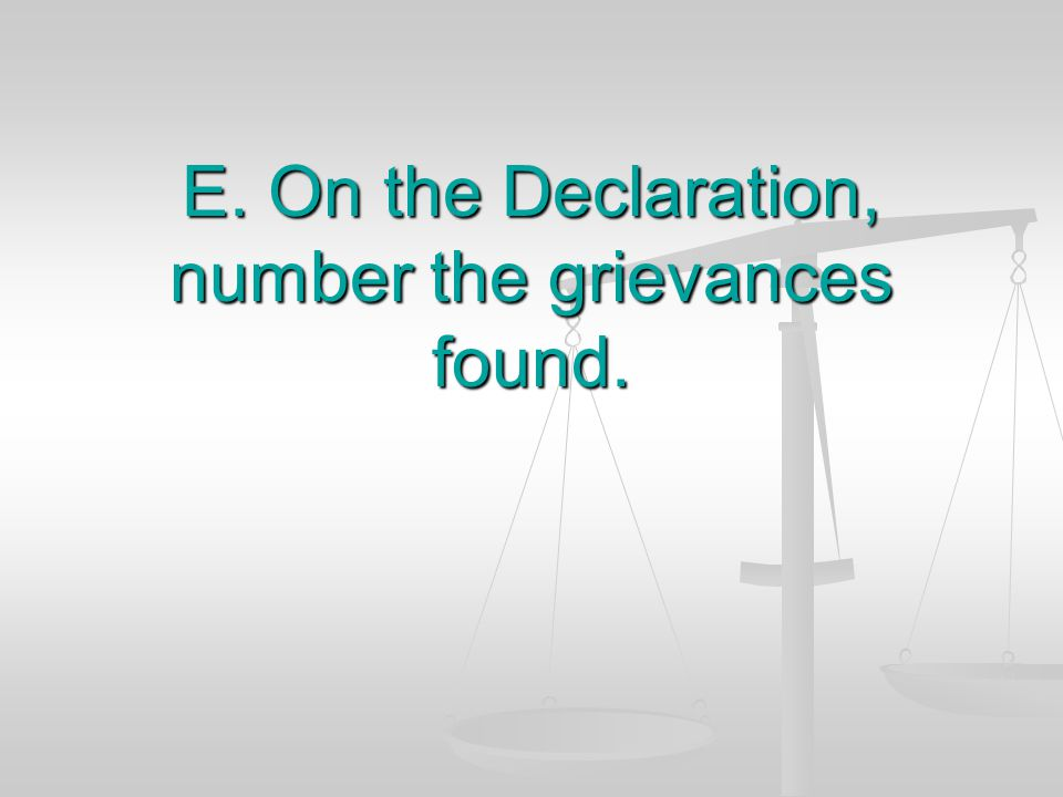 E. On the Declaration, number the grievances found.
