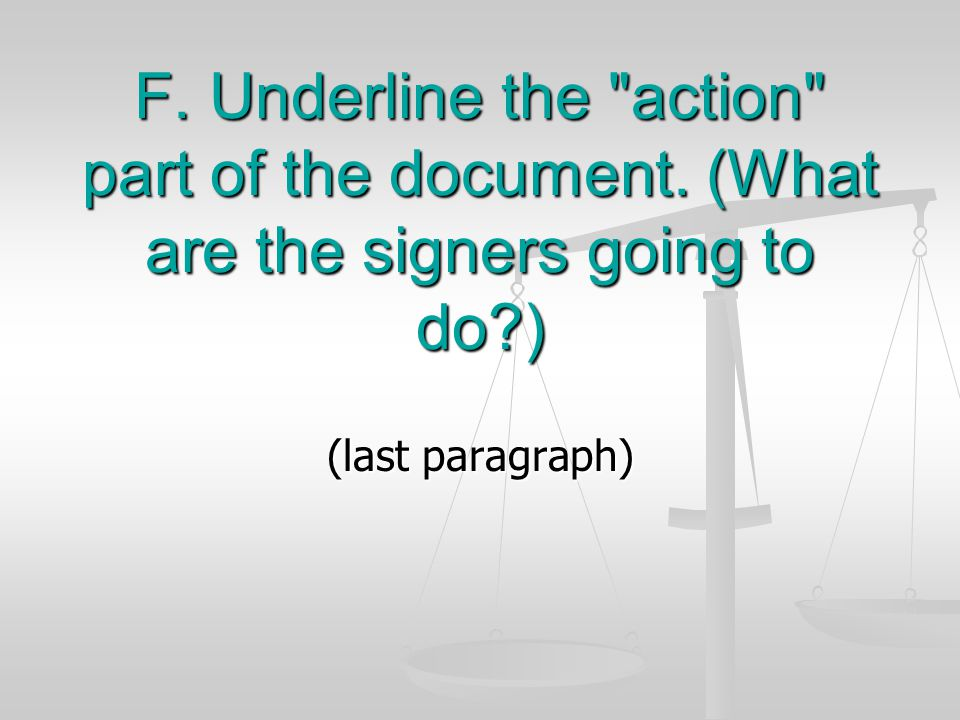 F. Underline the action part of the document