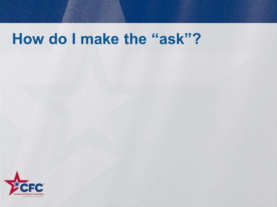How do I make the ask