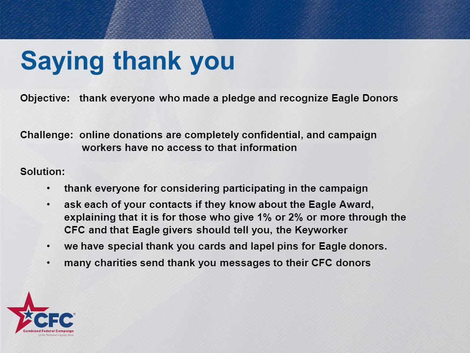Saying thank you Objective: thank everyone who made a pledge and recognize Eagle Donors.