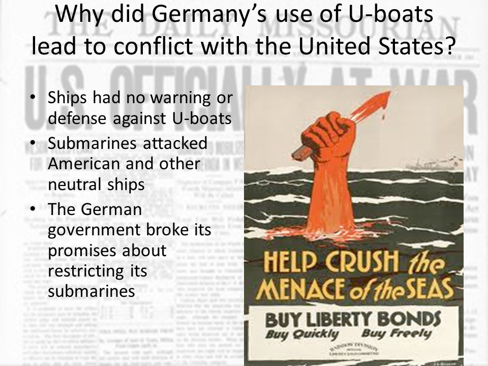 Why did Germany's use of U-boats lead to conflict with the United States