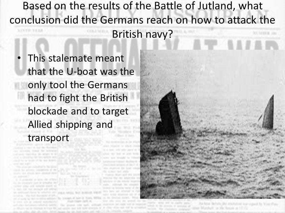Based on the results of the Battle of Jutland, what conclusion did the Germans reach on how to attack the British navy