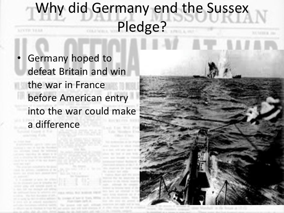 Why did Germany end the Sussex Pledge