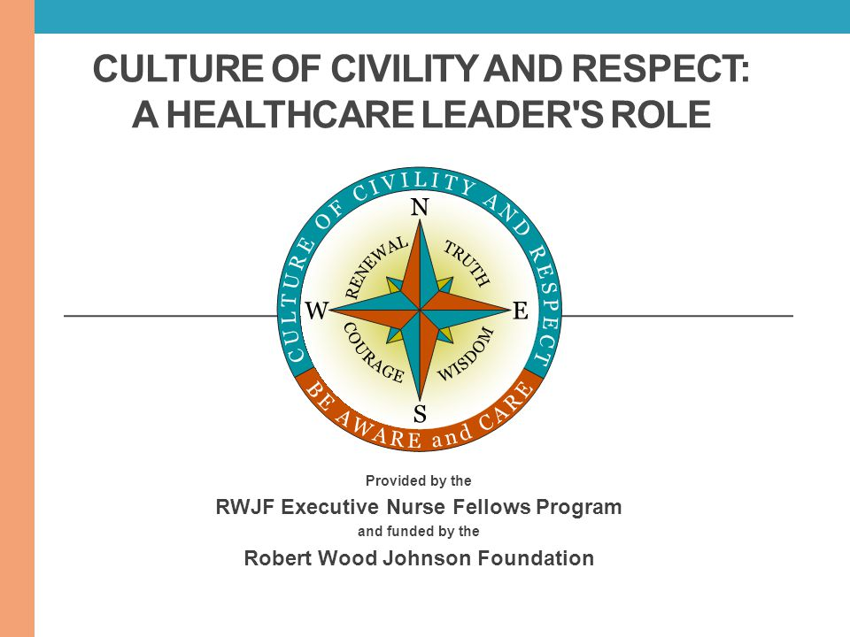 Culture of Civility and Respect: A Healthcare Leader s Role