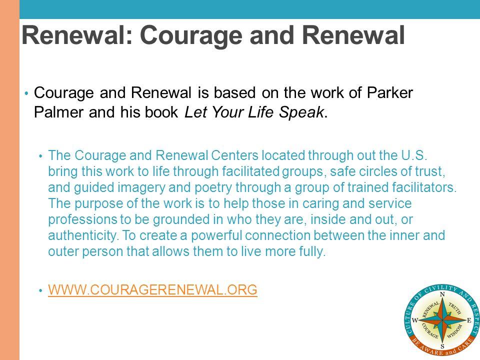 Renewal: Courage and Renewal