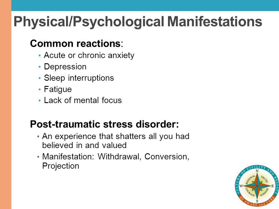 Physical/Psychological Manifestations