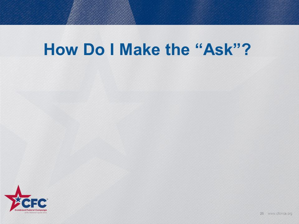 How Do I Make the Ask www.cfcnca.org