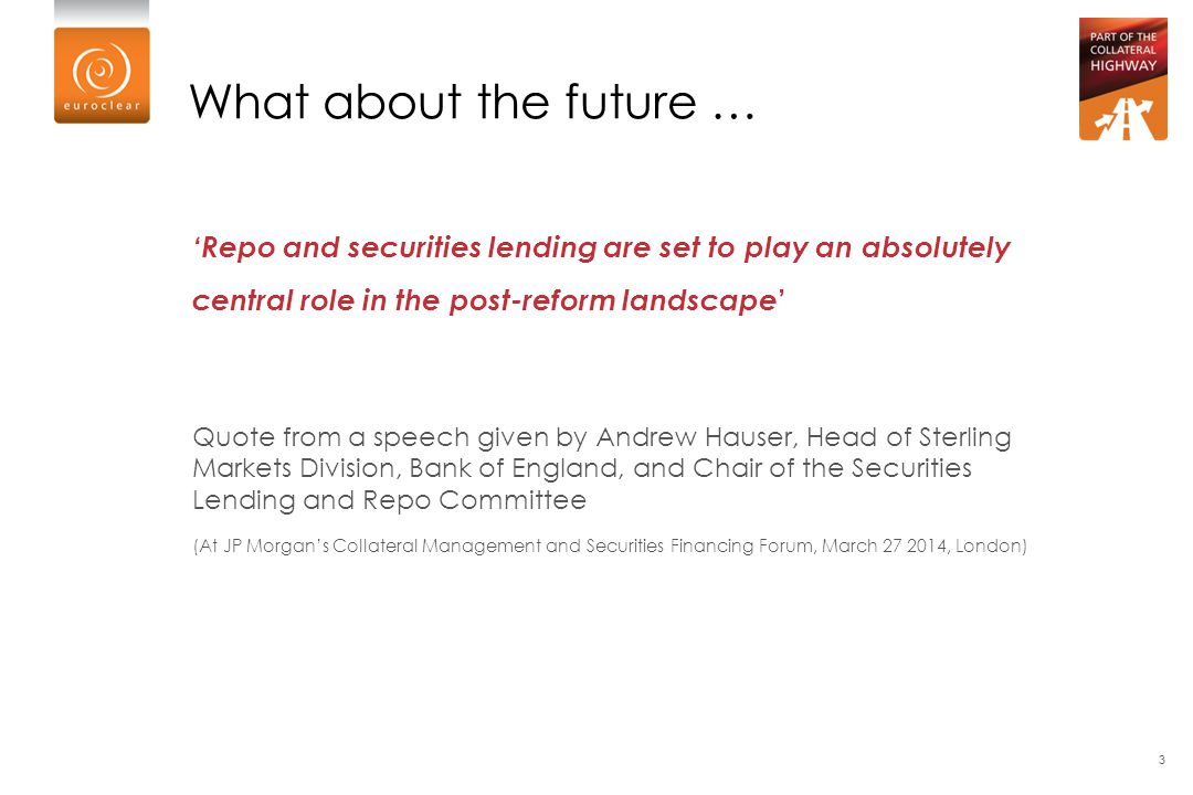 What about the future … 'Repo and securities lending are set to play an absolutely central role in the post-reform landscape'
