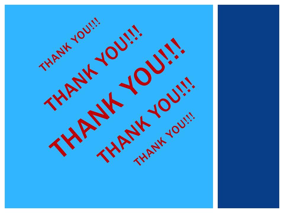 THANK YOU!!! THANK YOU!!! THANK YOU!!! THANK YOU!!! THANK YOU!!!