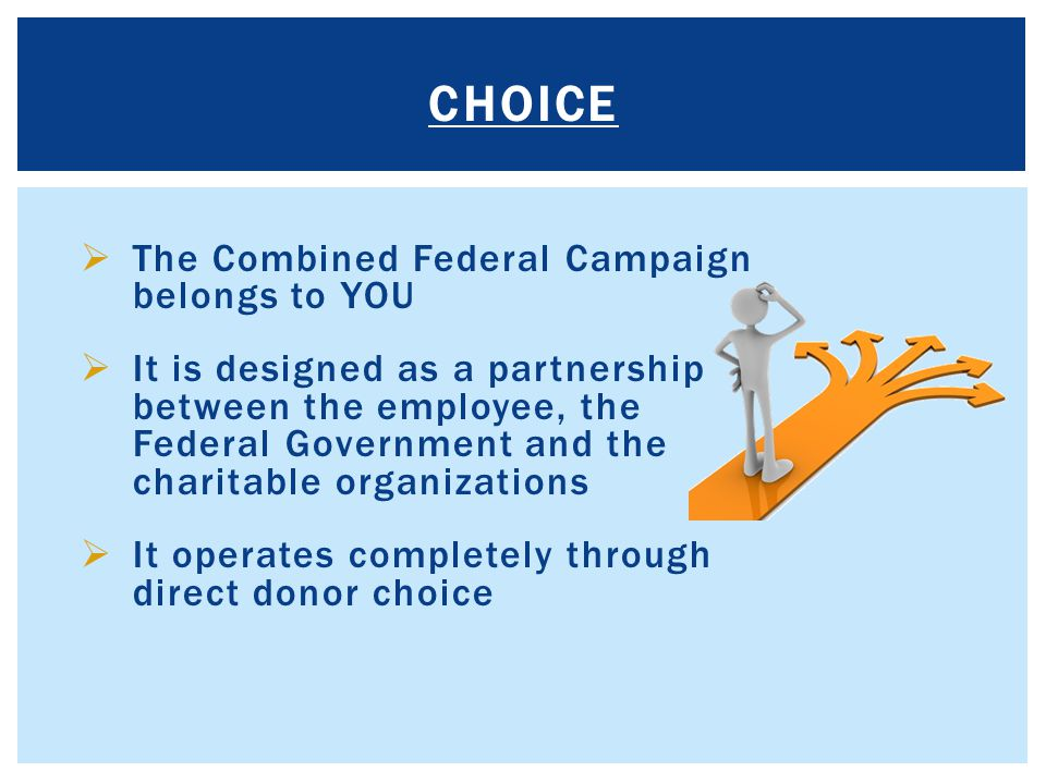Choice The Combined Federal Campaign belongs to YOU