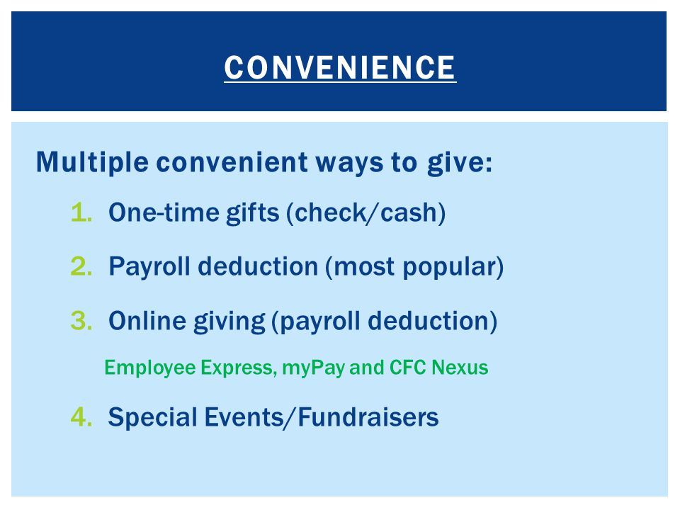Convenience Multiple convenient ways to give: