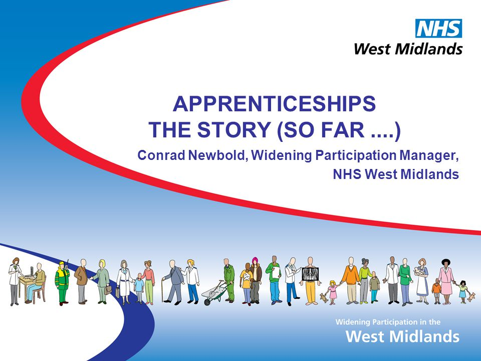 APPRENTICESHIPS THE STORY (SO FAR ....)