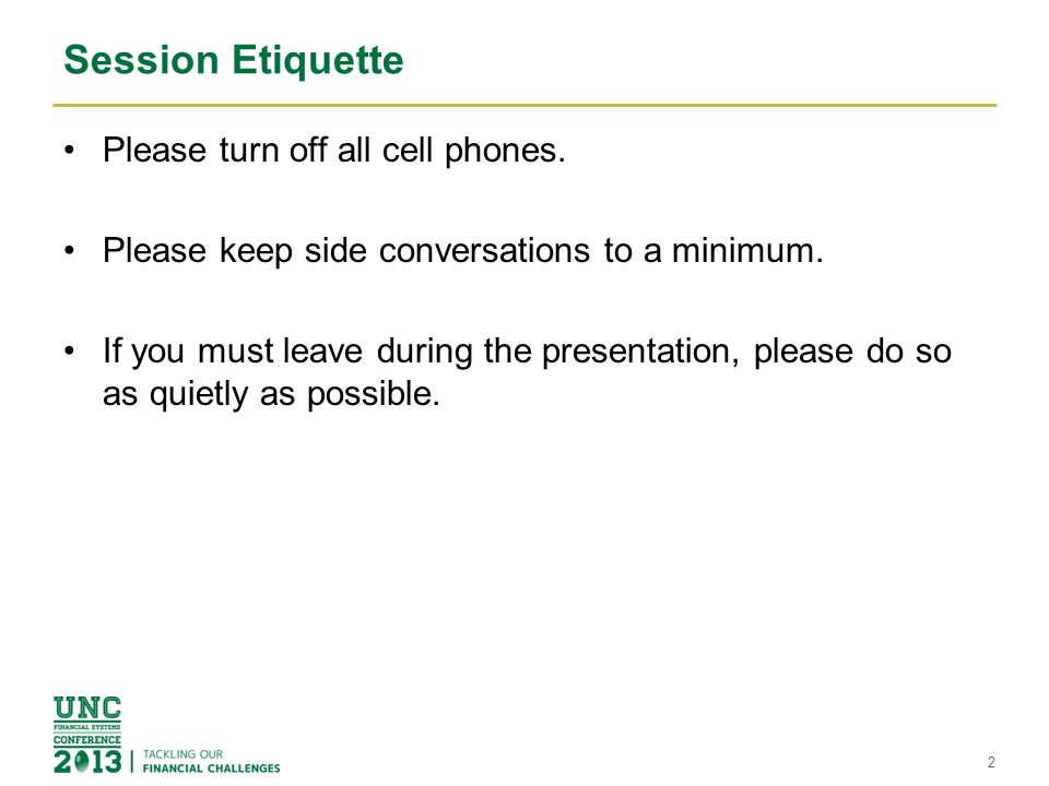 Session Etiquette Please turn off all cell phones.