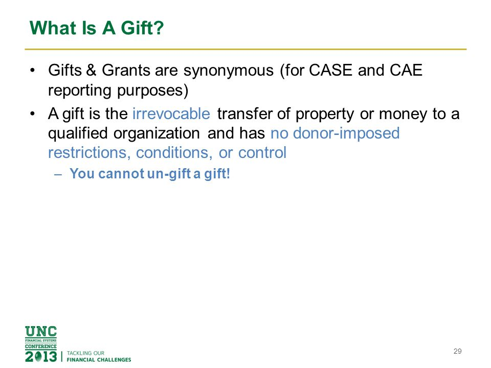 What Is A Gift Gifts & Grants are synonymous (for CASE and CAE reporting purposes)
