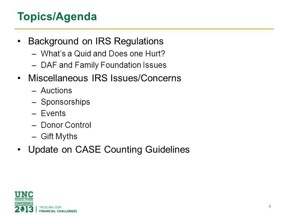 Topics/Agenda Background on IRS Regulations