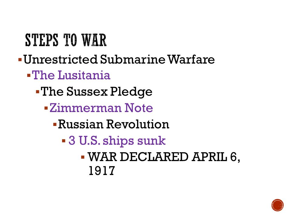 Steps to war Unrestricted Submarine Warfare The Lusitania