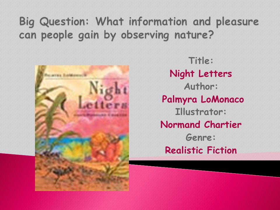 Big Question: What information and pleasure can people gain by observing nature
