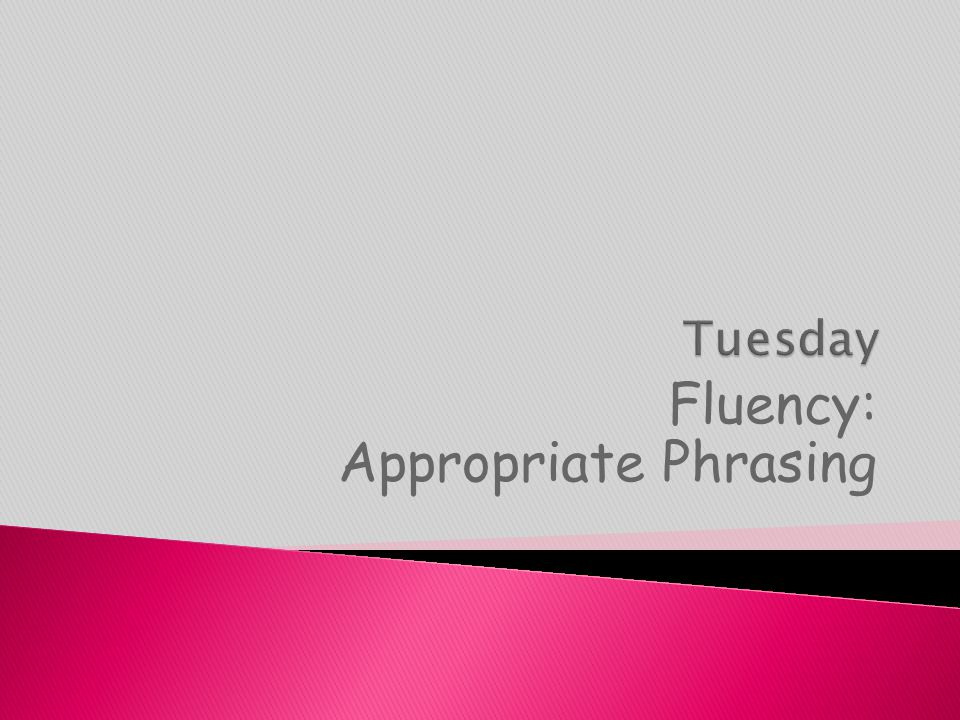 Fluency: Appropriate Phrasing