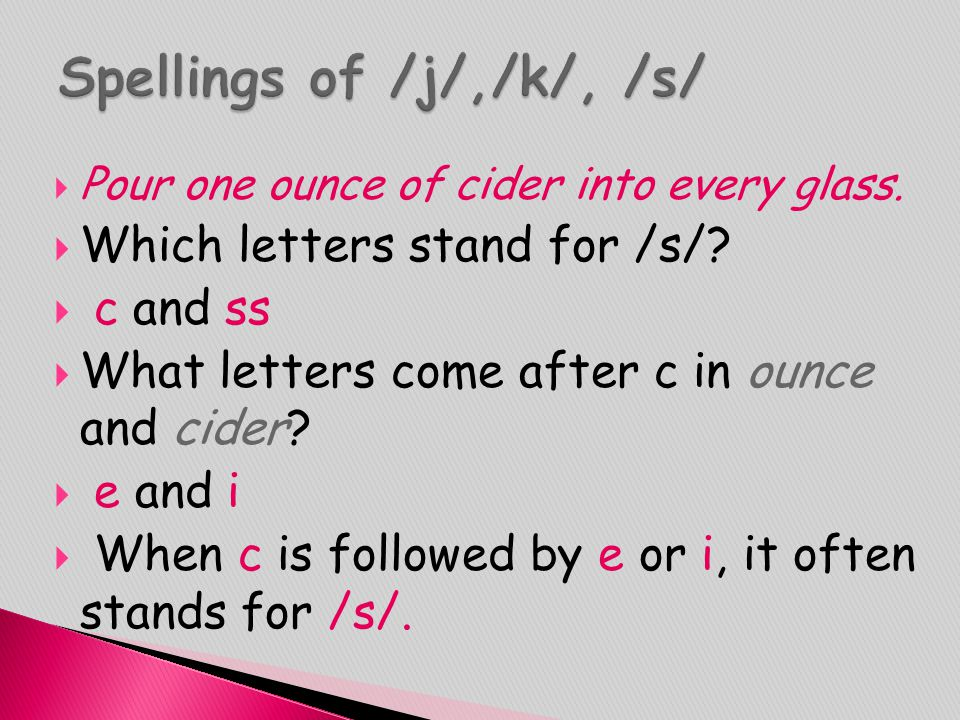 Spellings of /j/,/k/, /s/