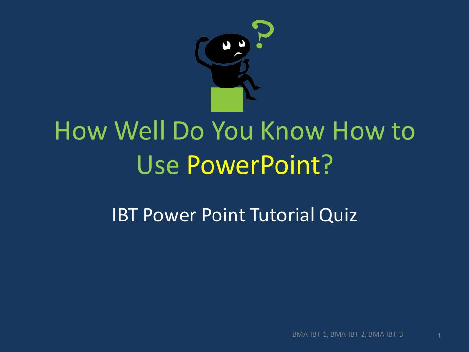 How Well Do You Know How to Use PowerPoint