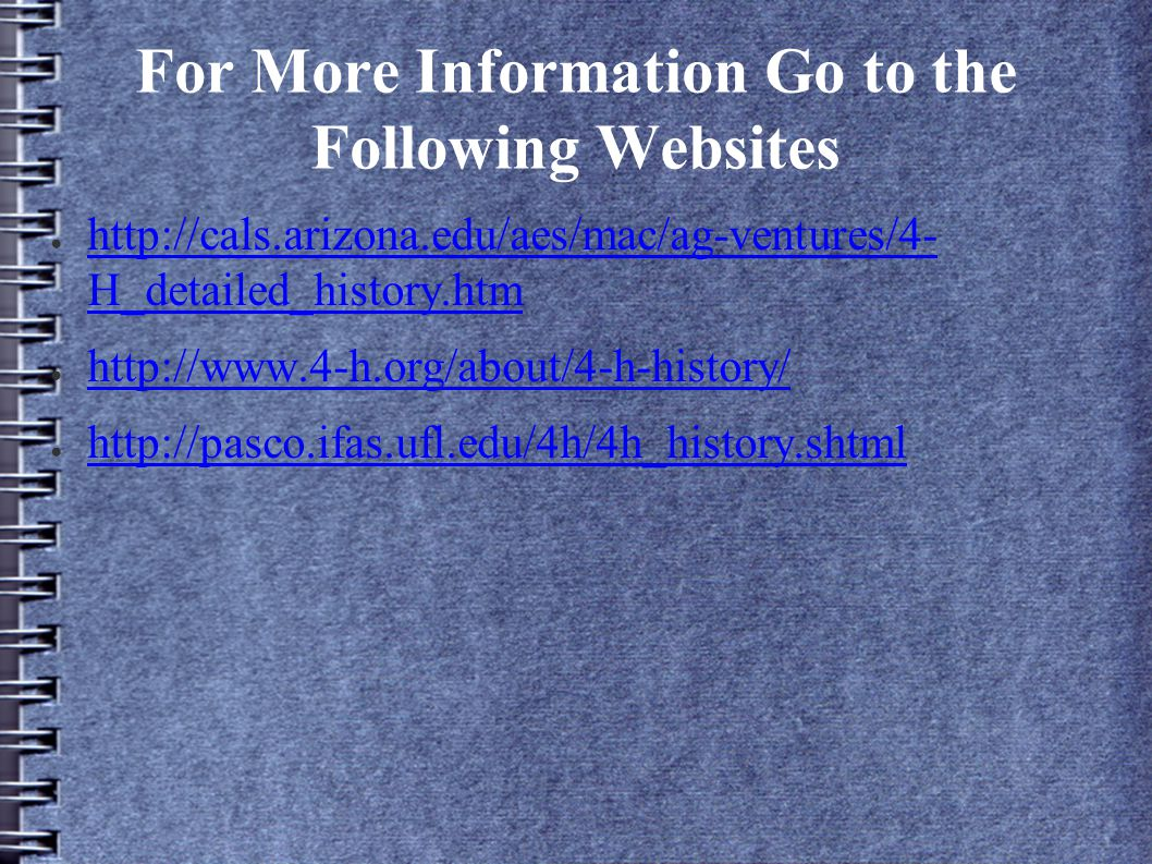 For More Information Go to the Following Websites