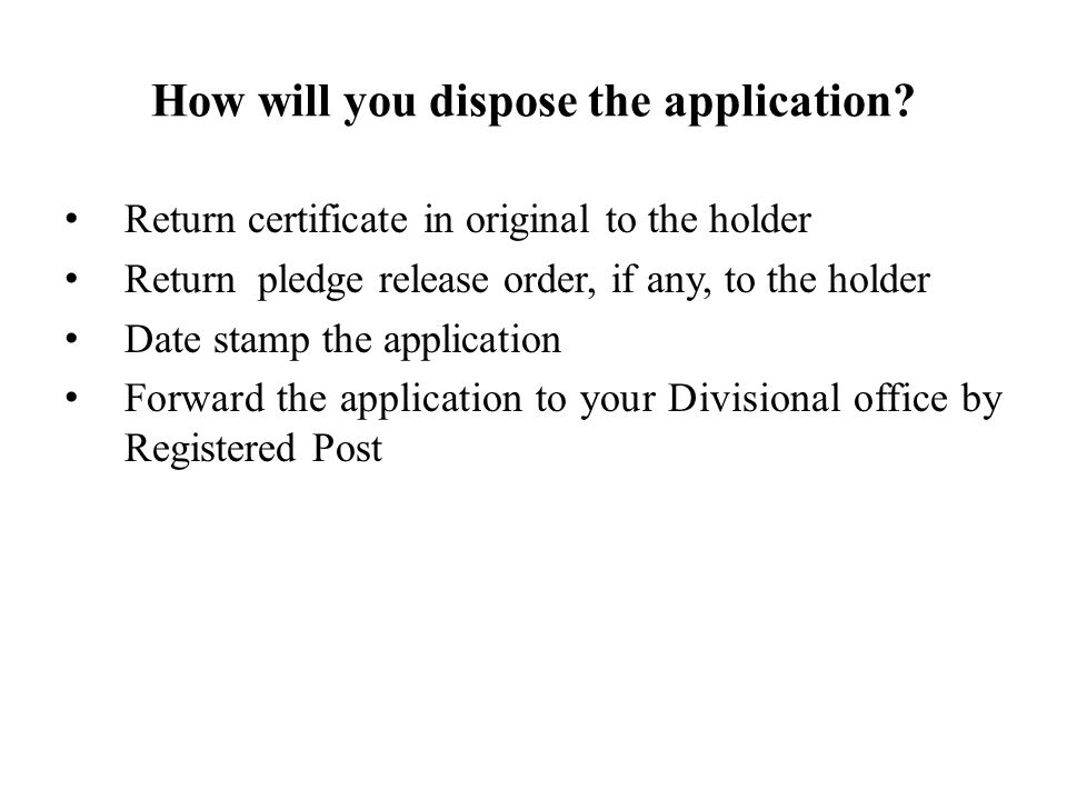 How will you dispose the application